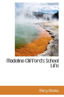 Madeline Clifford's School Life