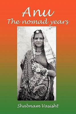 Anu the Nomad Years