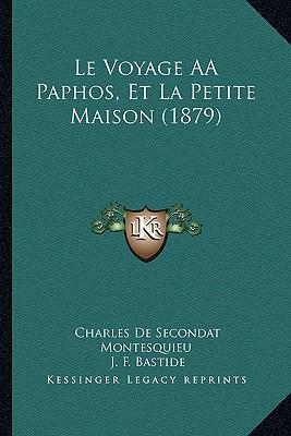 Le Voyage Aapaphos, Et La Petite Maison (1879)