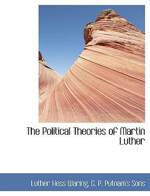 The Political Theories of Martin Luther
