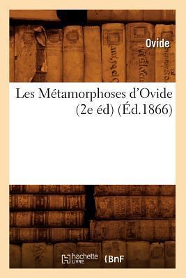 Les Métamorphoses d'Ovide (2e ed) (ed.1866)