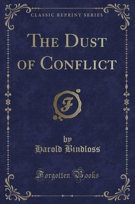 The Dust of Conflict (Classic Reprint)