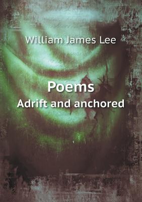 Poems Adrift and Anchored