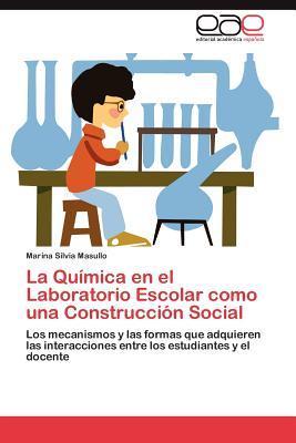 La Química en el Laboratorio Escolar como una Construcción Social