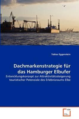Dachmarkenstrategie für das Hamburger Elbufer