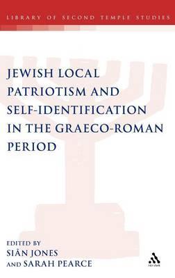 Jewish Local Patriotism And Self-identification in the Graeco-roman Period
