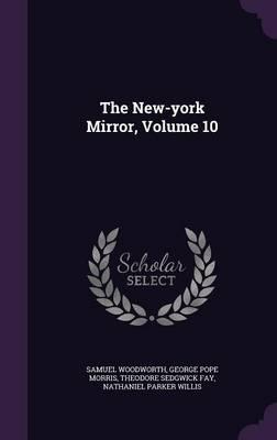 The New-York Mirror, Volume 10