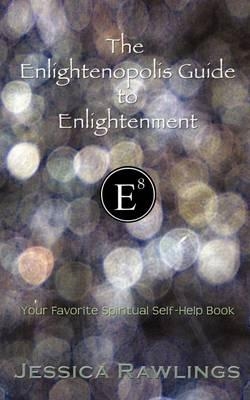 The Enlightenopolis Guide to Enlightenment