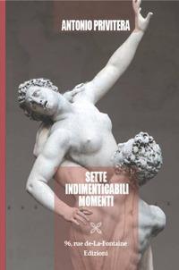 Sette indimenticabili momenti