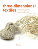 Three-Dimensional Textiles with Coils, Loops, Knots and Nets