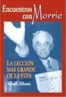 Encuentros Con Morrie/ Tuesdays with Morrie