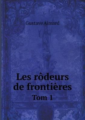 Les Rodeurs de Frontieres Tom 1