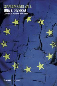 Una e diversa. L'Europa di Denis de Rougemont