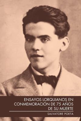 Ensayos Lorquianos En Conmemoracion De 75 Anos De Se Muerte
