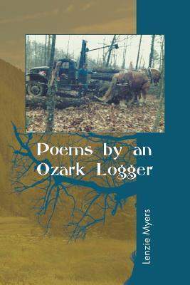 Poems by an Ozark Logger