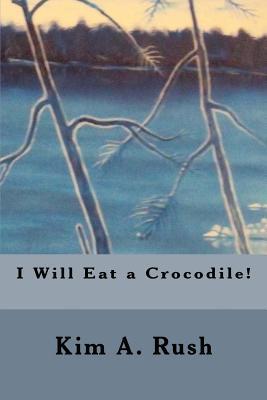 I Will Eat a Crocodile!