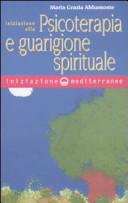 Introduzione alla psicoterapia e guarigione spirituale
