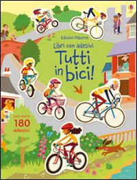Tutti in bici! Con a...