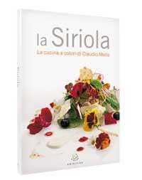 La Siriola. La cucina a colori di Claudio Melis