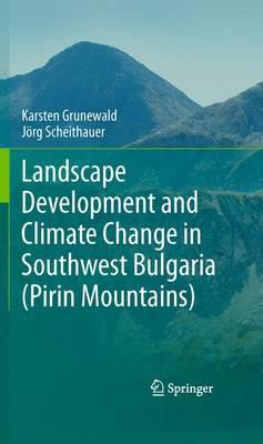 Landscape Development and Climate Change in Southwest Bulgaria, Pirin Mountains