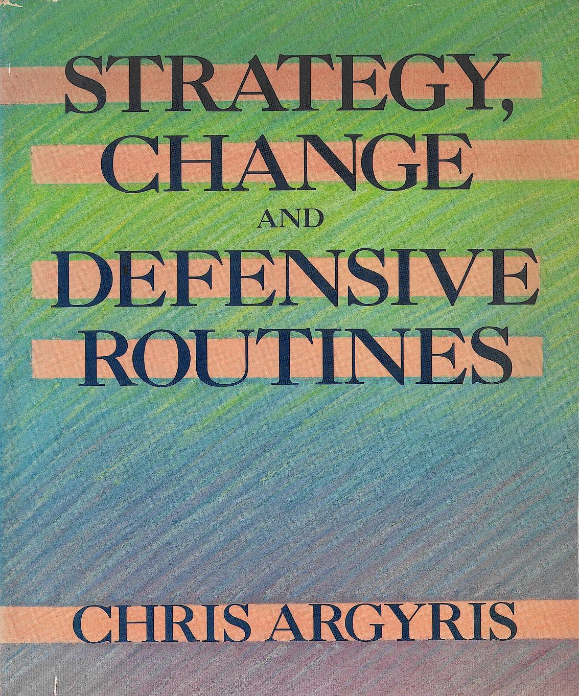 Strategy, Change, and Defensive Routines