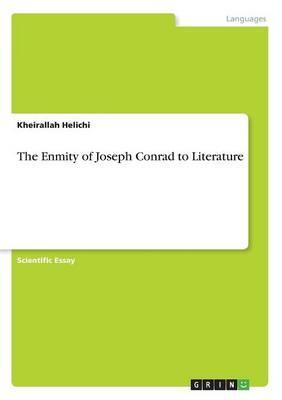 The Enmity of Joseph Conrad to Literature