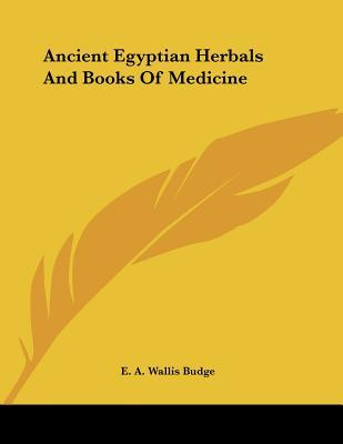 Ancient Egyptian Herbals and Books of Medicine