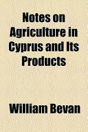 Notes on Agriculture in Cyprus and Its Products