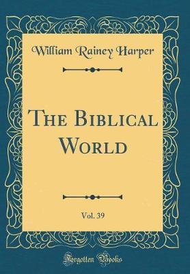 The Biblical World, ...