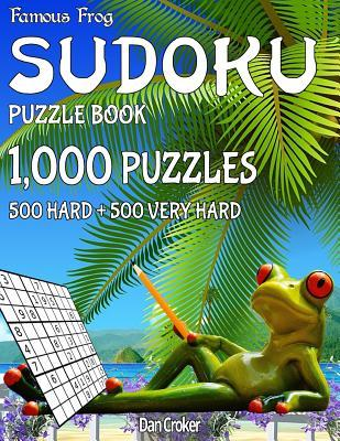 Famous Frog Sudoku Puzzle Book 1,000 Puzzles, 500 Hard and 500 Very Hard