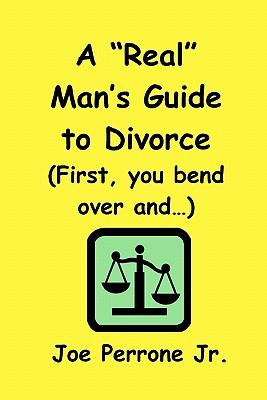 """A """"Real"""" Man's Guide to Divorce"""
