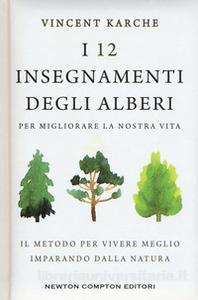I 12 insegnamenti degli alberi per migliorare la nostra vita