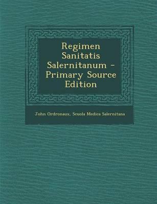 Regimen Sanitatis Salernitanum - Primary Source Edition