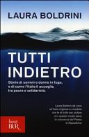 Tutti indietro. Storie di uomini e donne in fuga, e di come l'Italia li accoglie, tra paura e solidarietà