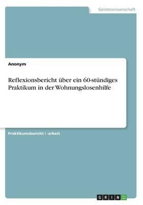 Reflexionsbericht über ein 60-stündiges Praktikum in der Wohnungslosenhilfe