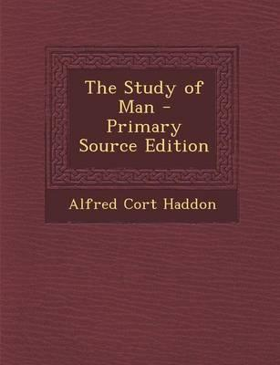 The Study of Man - Primary Source Edition
