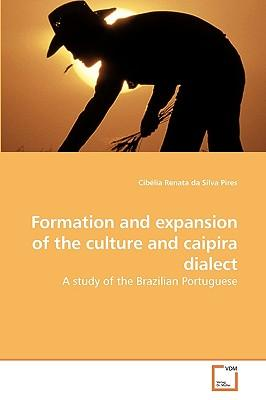 Formation and expansion of the culture and caipira dialect