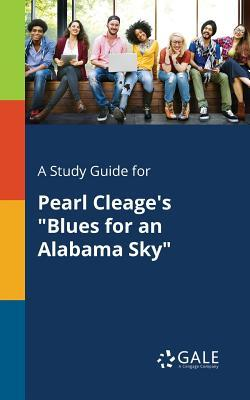"A Study Guide for Pearl Cleage's ""Blues for an Alabama Sky"""