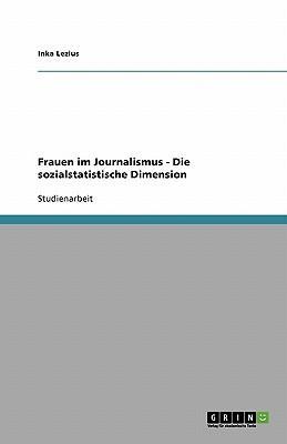 Frauen im Journalismus - Die sozialstatistische Dimension