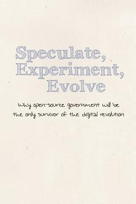 Speculate, Experiment, Evolve