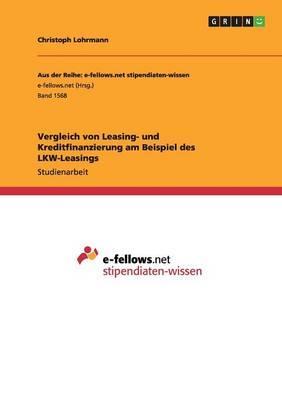 Vergleich von Leasing- und Kreditfinanzierung am Beispiel des LKW-Leasings