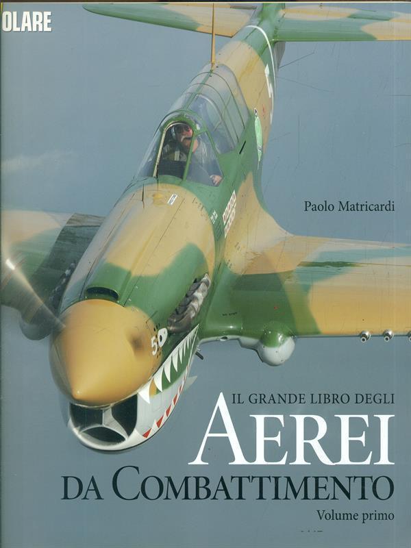 Il grande libro degli aerei da combattimento - Vol. 1