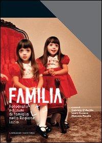 Familia. Fotografia e filmini di famiglia nella Regione Lazio