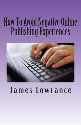 How to Avoid Negative Online Publishing Experiences