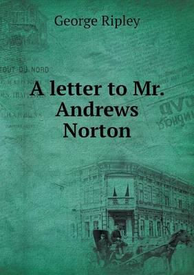 A Letter to Mr. Andrews Norton