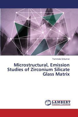 Microstructural, Emission Studies of Zirconium Silicate Glass Matrix