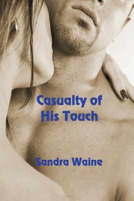 Casualty of His Touch