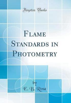 Flame Standards in Photometry (Classic Reprint)