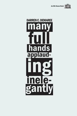 Many Full Hands Applauding Inelegantly