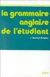 La grammaire anglaise de l'étudiant